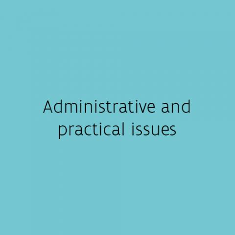 Administrative and practical issues